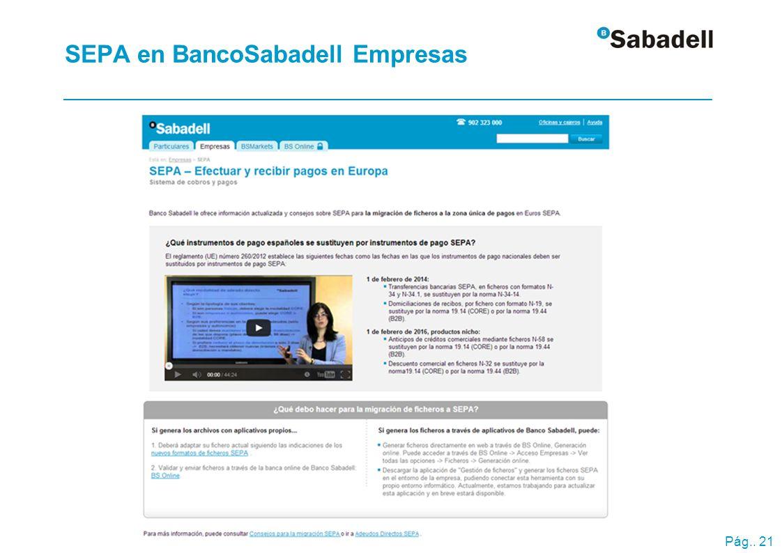 Pág.. 21 SEPA en BancoSabadell Empresas