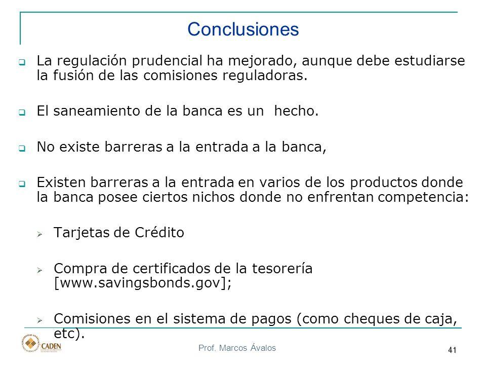 Prof. Marcos Ávalos Conclusiones La regulación prudencial ha mejorado, aunque debe estudiarse la fusión de las comisiones reguladoras. El saneamiento