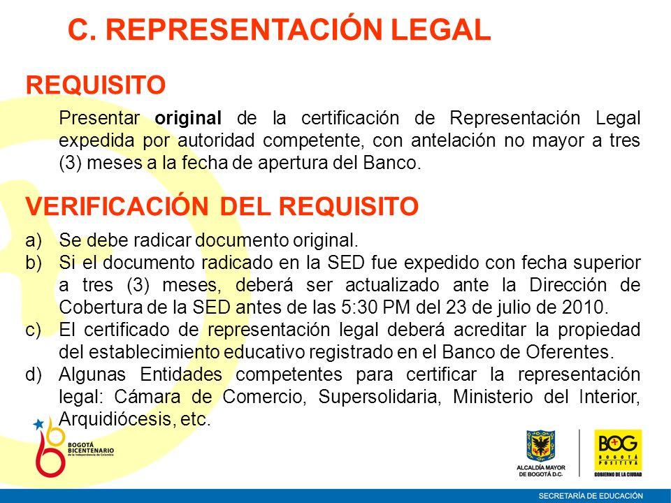 Presentar original de la certificación de Representación Legal expedida por autoridad competente, con antelación no mayor a tres (3) meses a la fecha