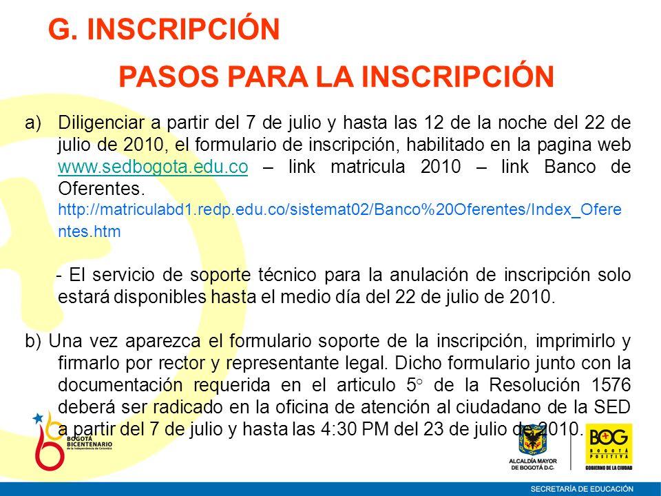 a)Diligenciar a partir del 7 de julio y hasta las 12 de la noche del 22 de julio de 2010, el formulario de inscripción, habilitado en la pagina web ww