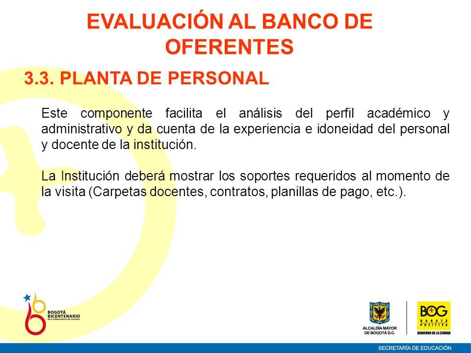 3.3. PLANTA DE PERSONAL Este componente facilita el análisis del perfil académico y administrativo y da cuenta de la experiencia e idoneidad del perso
