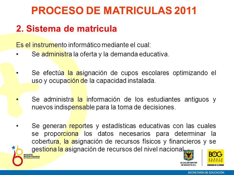 2. Sistema de matricula Es el instrumento informático mediante el cual: Se administra la oferta y la demanda educativa. Se efectúa la asignación de cu