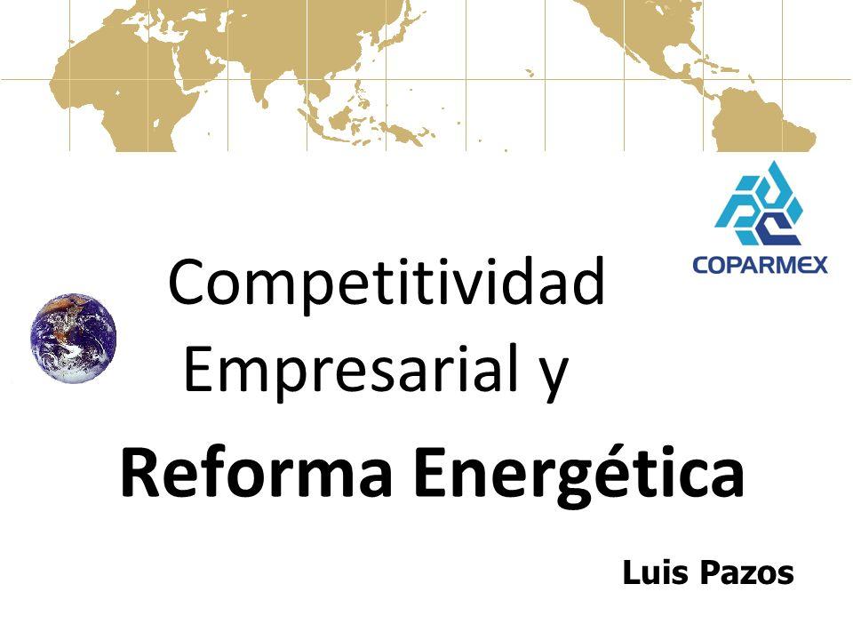 Reforma Energética Luis Pazos Competitividad Empresarial y