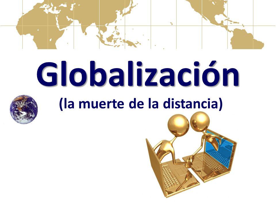 Globalización (la muerte de la distancia)