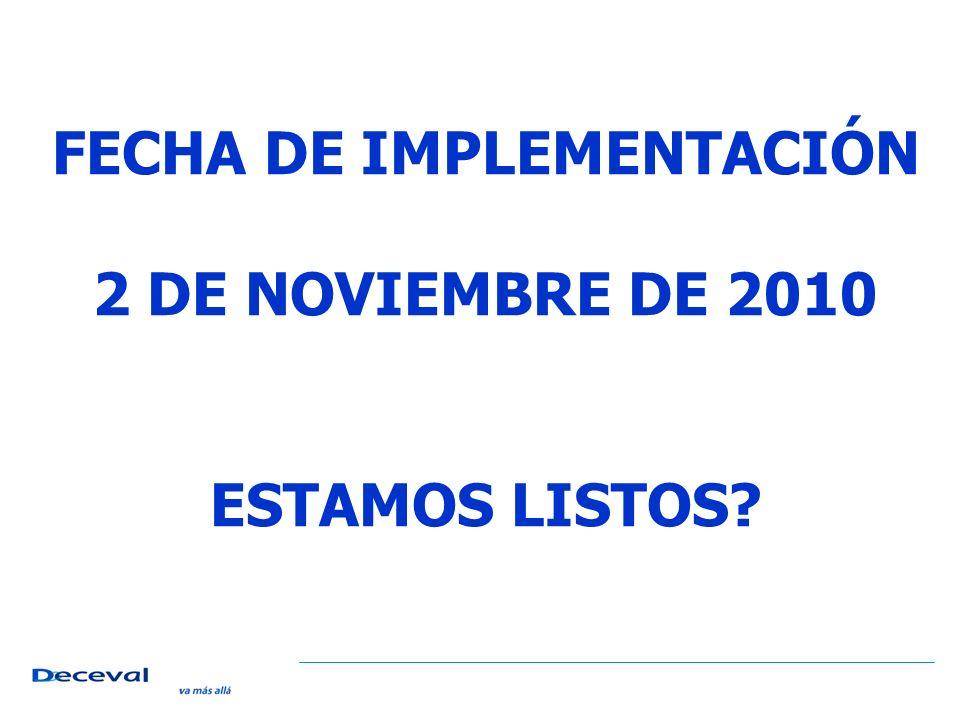FECHA DE IMPLEMENTACIÓN 2 DE NOVIEMBRE DE 2010 ESTAMOS LISTOS?