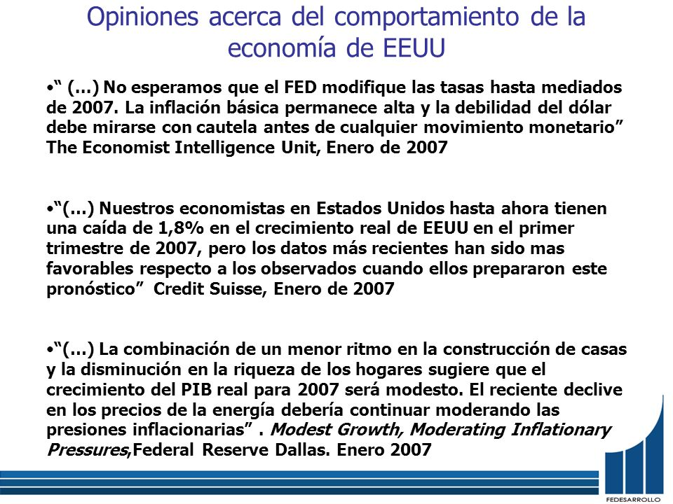 Opiniones acerca del comportamiento de la economía de EEUU (...) No esperamos que el FED modifique las tasas hasta mediados de 2007. La inflación bási