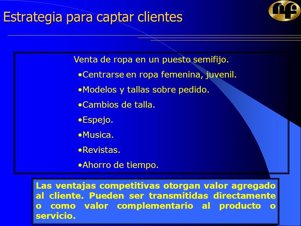 17 Estrategia para captar clientes Las ventajas competitivas otorgan valor agregado al cliente. Pueden ser transmitidas directamente o como valor comp