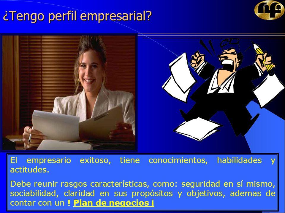 9 ¿Tengo perfil empresarial? El empresario exitoso, tiene conocimientos, habilidades y actitudes. Debe reunir rasgos características, como: seguridad
