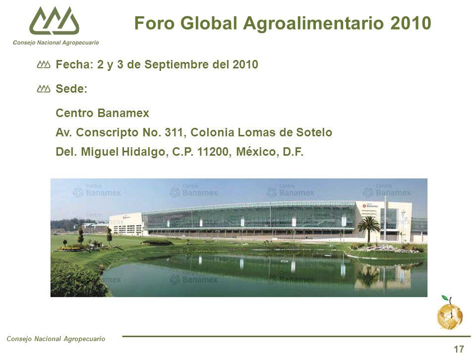 Consejo Nacional Agropecuario 17 Fecha: 2 y 3 de Septiembre del 2010 Sede: Centro Banamex Av.