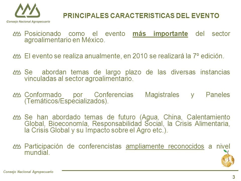 Consejo Nacional Agropecuario 3 PRINCIPALES CARACTERISTICAS DEL EVENTO Posicionado como el evento más importante del sector agroalimentario en México.