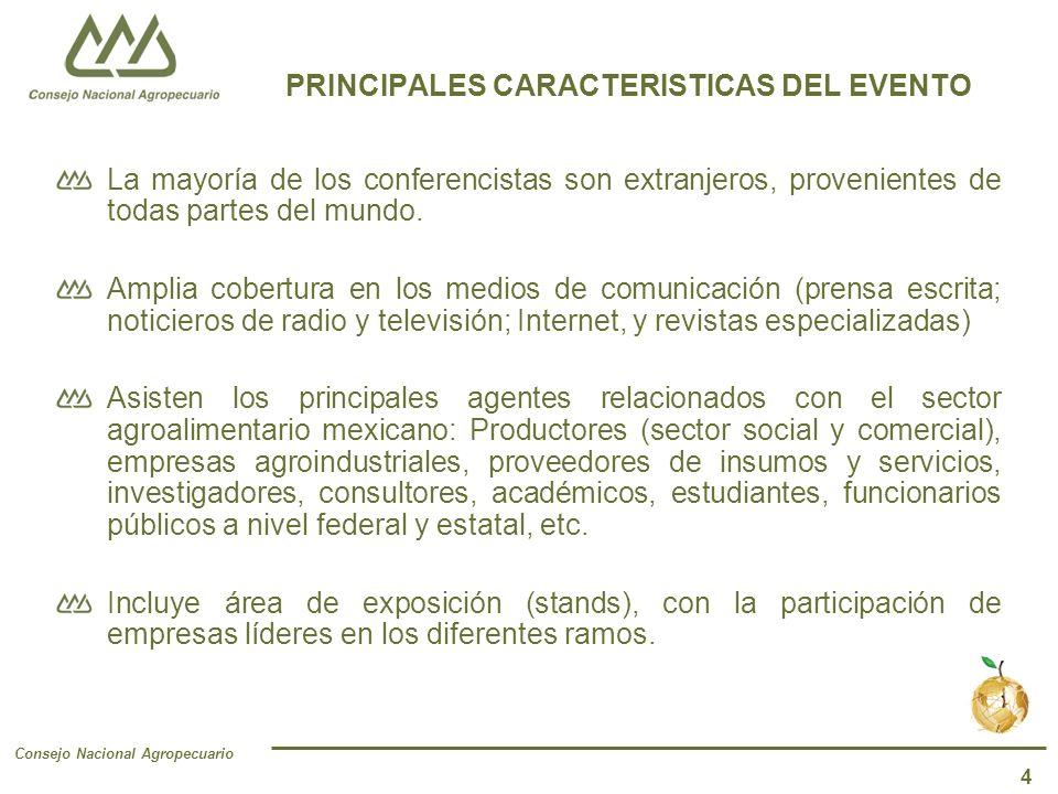 Consejo Nacional Agropecuario 4 La mayoría de los conferencistas son extranjeros, provenientes de todas partes del mundo.