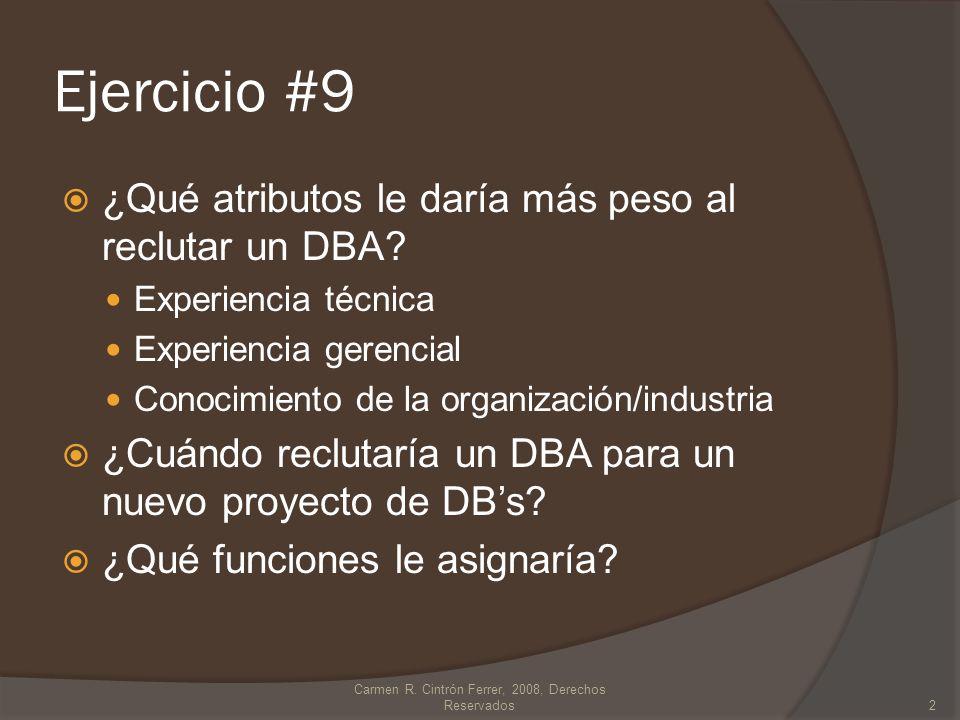 Ejercicio #9 ¿Qué atributos le daría más peso al reclutar un DBA.