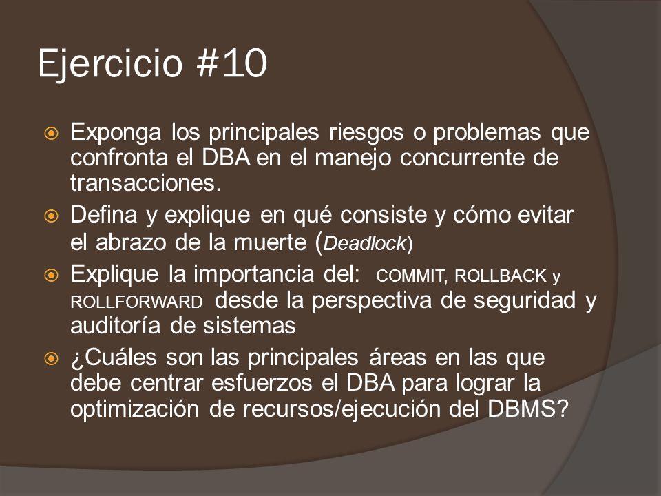 Exponga los principales riesgos o problemas que confronta el DBA en el manejo concurrente de transacciones.