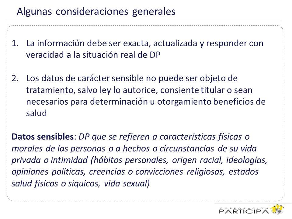 Algunas consideraciones generales 3.Los responsables registros o bancos de DP sólo podrán comunicar información sobre obligaciones de carácter económico, financiero, bancario o comercial cuando consten en documentos determinados por ley (ej.