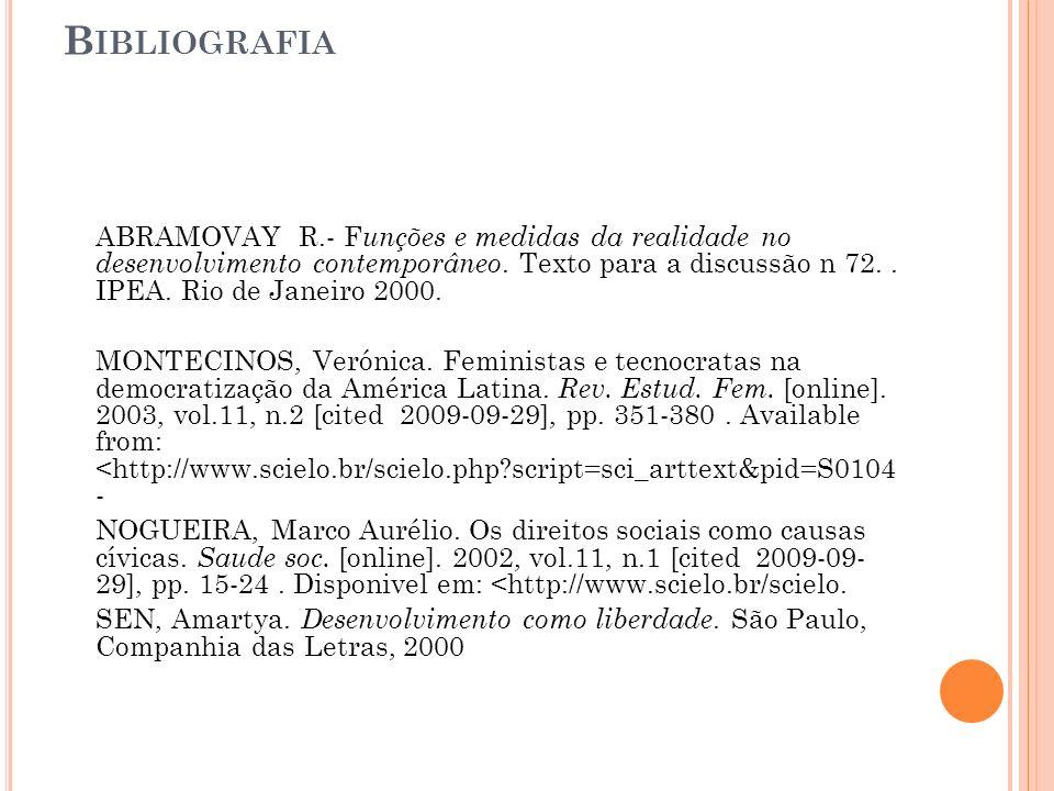 B IBLIOGRAFIA ABRAMOVAY R.- F unções e medidas da realidade no desenvolvimento contemporâneo.