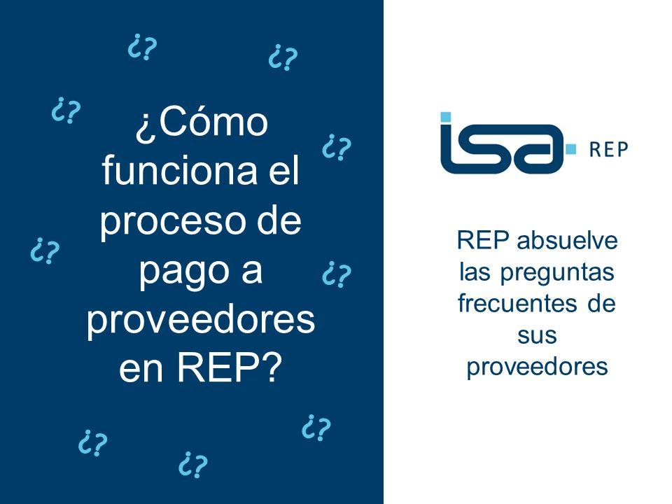 REP absuelve las preguntas frecuentes de sus proveedores ¿Cómo funciona el proceso de pago a proveedores en REP? ¿?