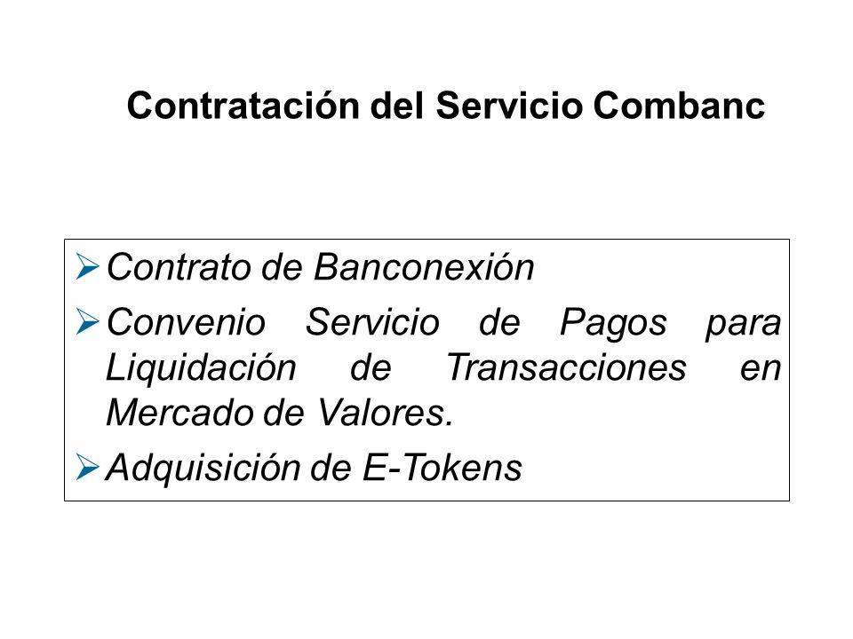 Contratación del Servicio Combanc Contrato de Banconexión Convenio Servicio de Pagos para Liquidación de Transacciones en Mercado de Valores. Adquisic
