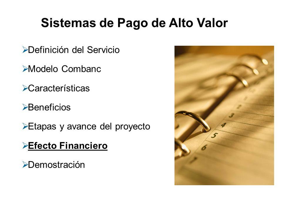 Definición del Servicio Modelo Combanc Características Beneficios Etapas y avance del proyecto Efecto Financiero Demostración Sistemas de Pago de Alto