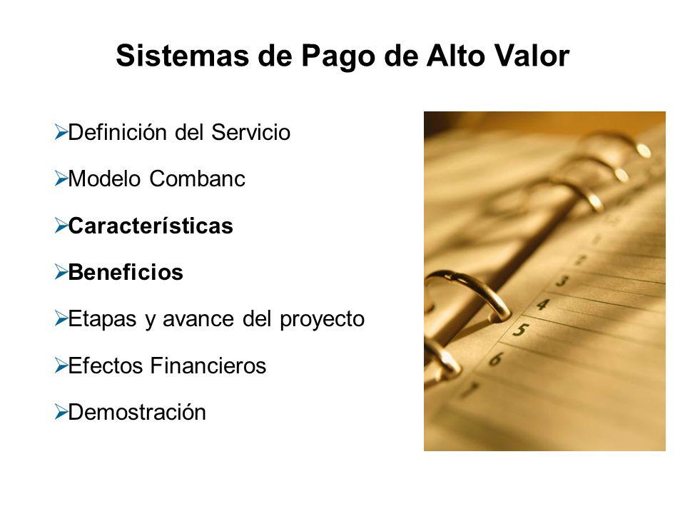 Definición del Servicio Modelo Combanc Características Beneficios Etapas y avance del proyecto Efectos Financieros Demostración Sistemas de Pago de Al