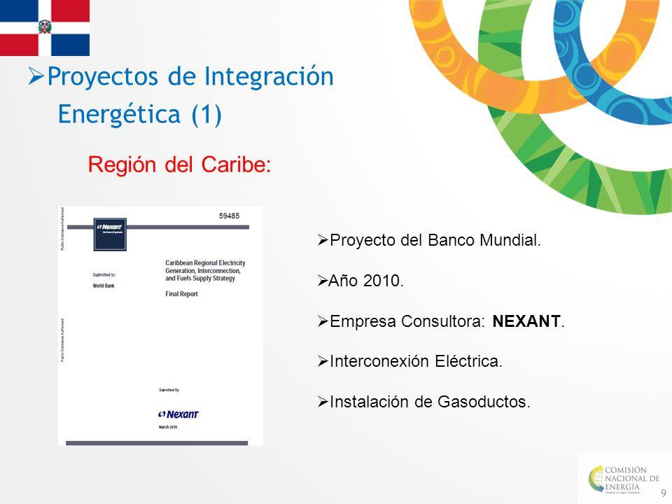 9 Proyectos de Integración Energética (1) Región del Caribe: Proyecto del Banco Mundial. Año 2010. Empresa Consultora: NEXANT. Interconexión Eléctrica