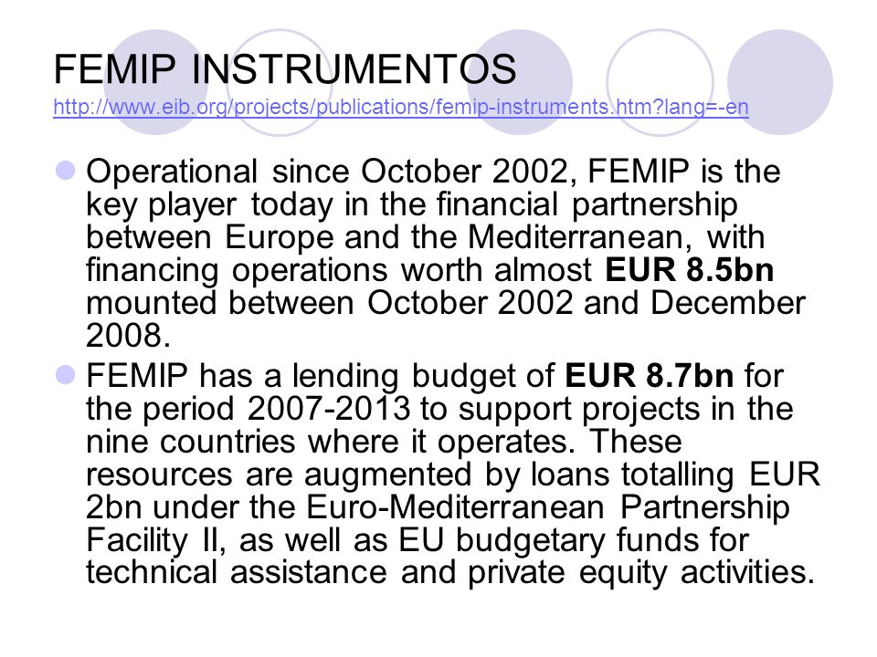 FEMIP INSTRUMENTOS http://www.eib.org/projects/publications/femip-instruments.htm?lang=-en http://www.eib.org/projects/publications/femip-instruments.