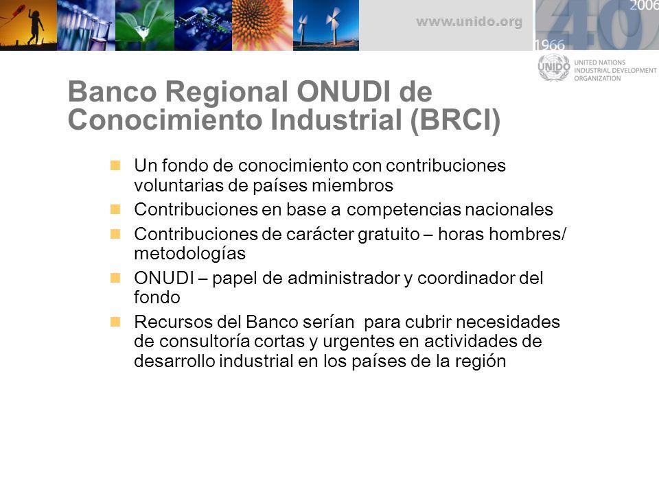 www.unido.org Banco Regional ONUDI de Conocimiento Industrial (BRCI) Un fondo de conocimiento con contribuciones voluntarias de países miembros Contri