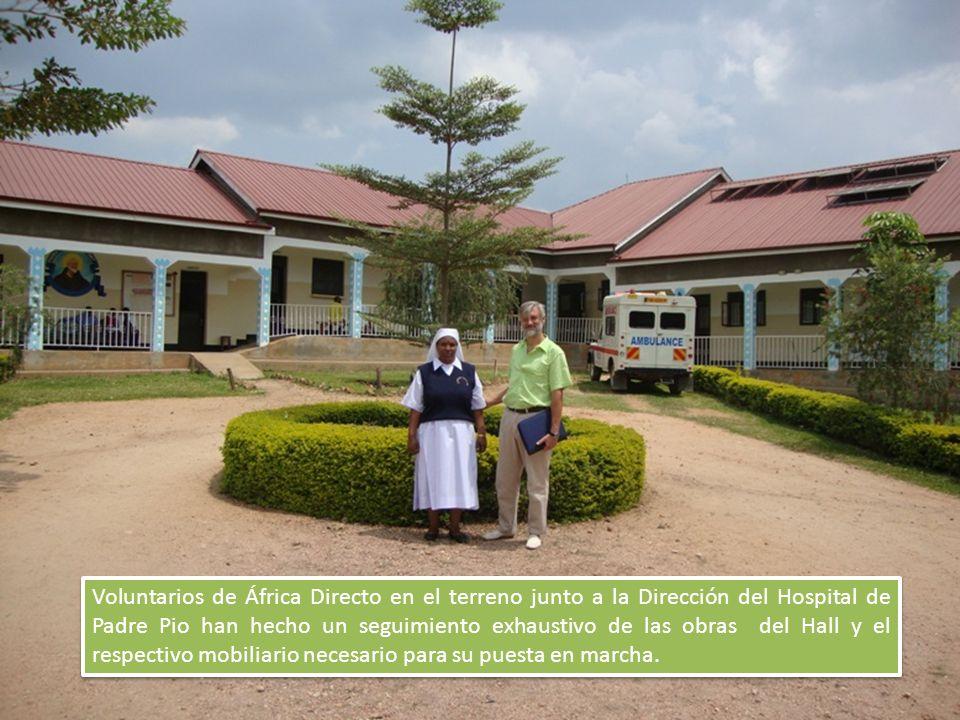 Voluntarios de África Directo en el terreno junto a la Dirección del Hospital de Padre Pio han hecho un seguimiento exhaustivo de las obras del Hall y el respectivo mobiliario necesario para su puesta en marcha.
