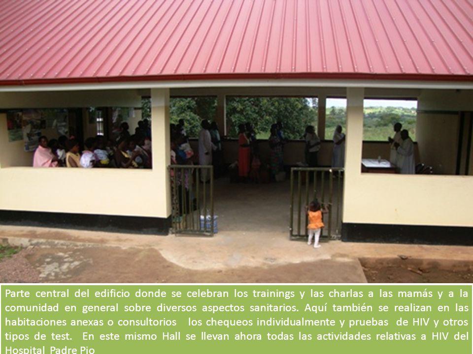 Parte central del edificio donde se celebran los trainings y las charlas a las mamás y a la comunidad en general sobre diversos aspectos sanitarios.
