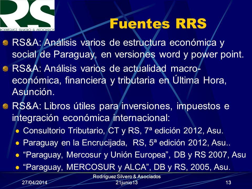 27/04/2014 Rodríguez Silvero & Asociados 21junio13 Fuentes RRS RS&A: Análisis varios de estructura económica y social de Paraguay, en versiones word y