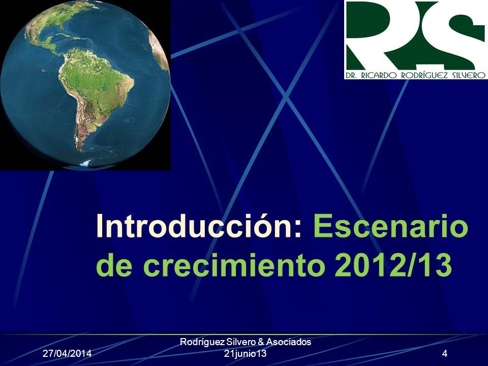 Introducción: Escenario de crecimiento 2012/13 27/04/2014 Rodríguez Silvero & Asociados 21junio134