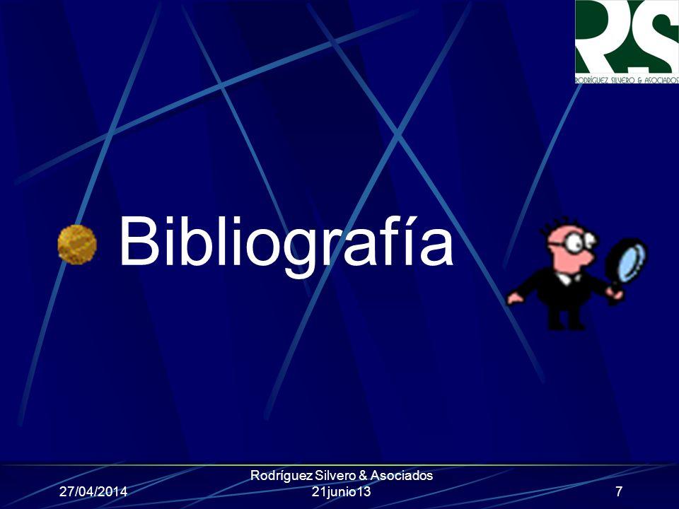 27/04/2014 Rodríguez Silvero & Asociados 21junio13 Bibliografía 7