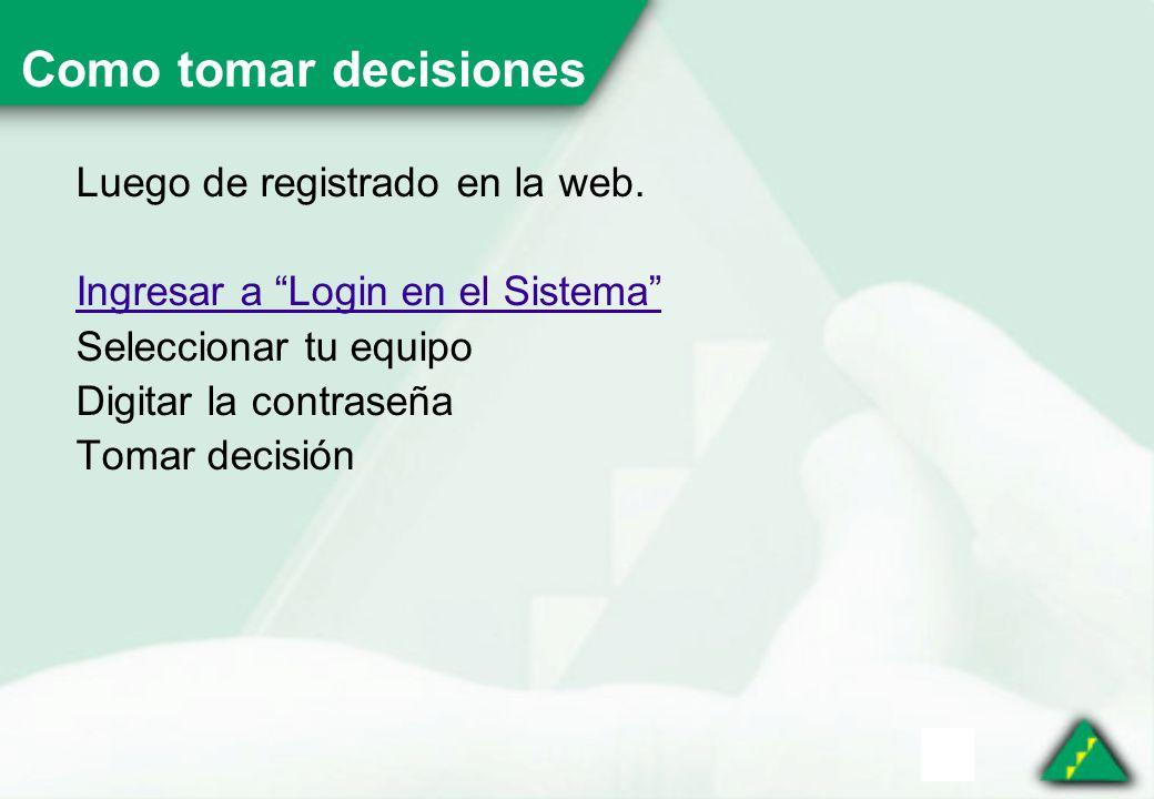Como tomar decisiones Luego de registrado en la web.