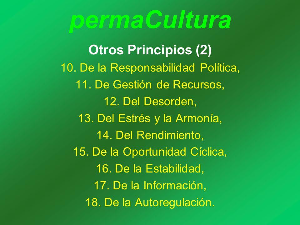 permaCultura Otros Principios (2) 10. De la Responsabilidad Política, 11. De Gestión de Recursos, 12. Del Desorden, 13. Del Estrés y la Armonía, 14. D