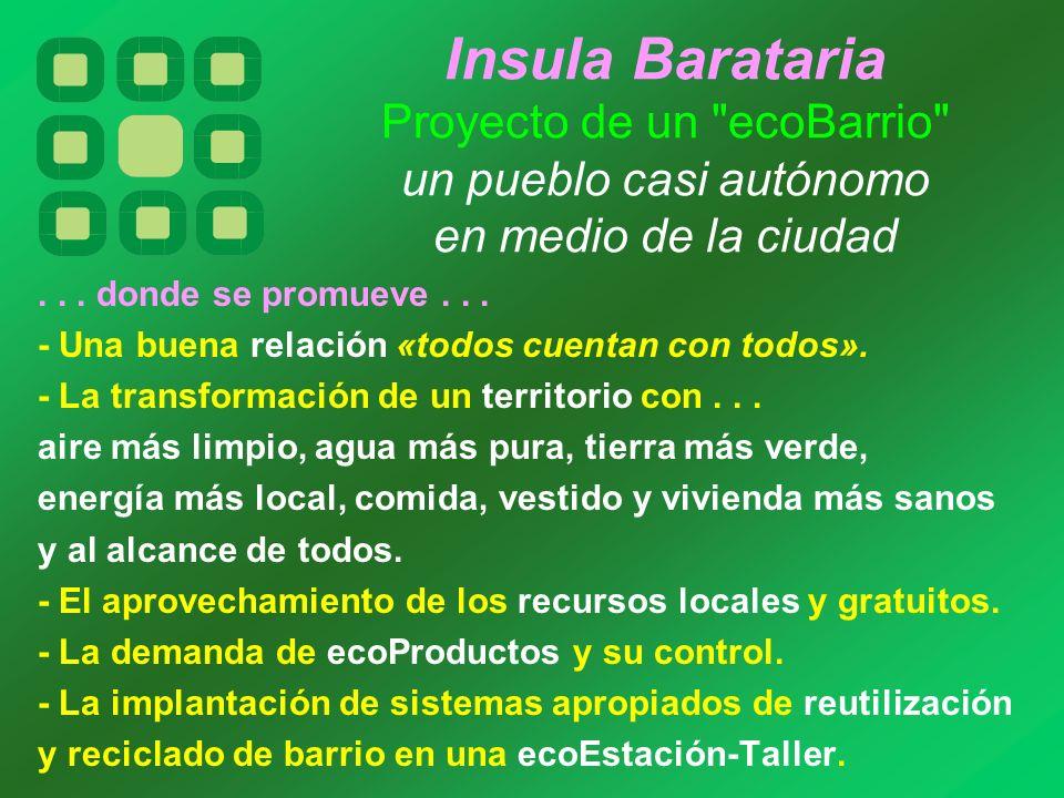Insula Barataria Proyecto de un ecoBarrio un pueblo casi autónomo en medio de la ciudad...