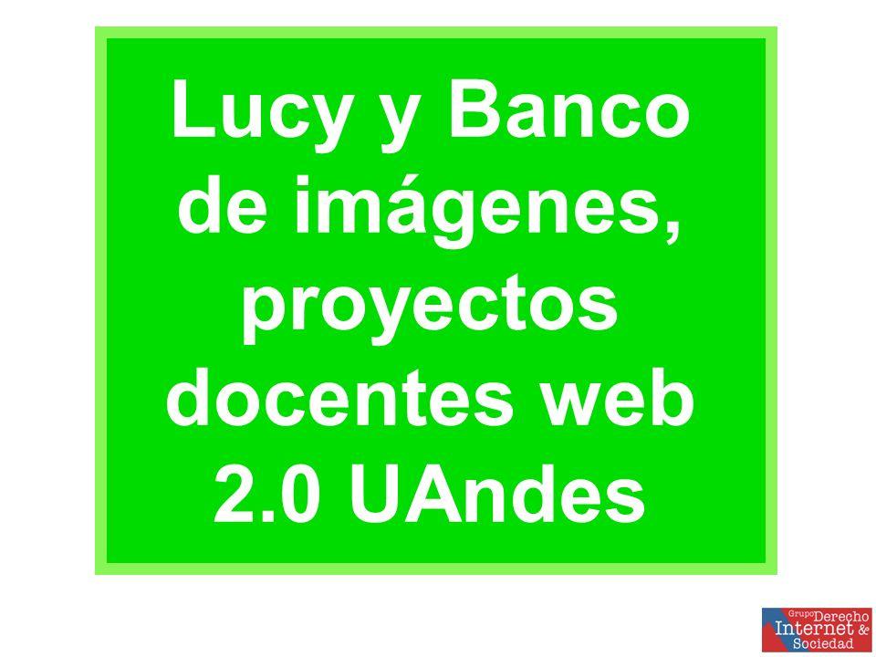 Lucy y Banco de imágenes, proyectos docentes web 2.0 UAndes