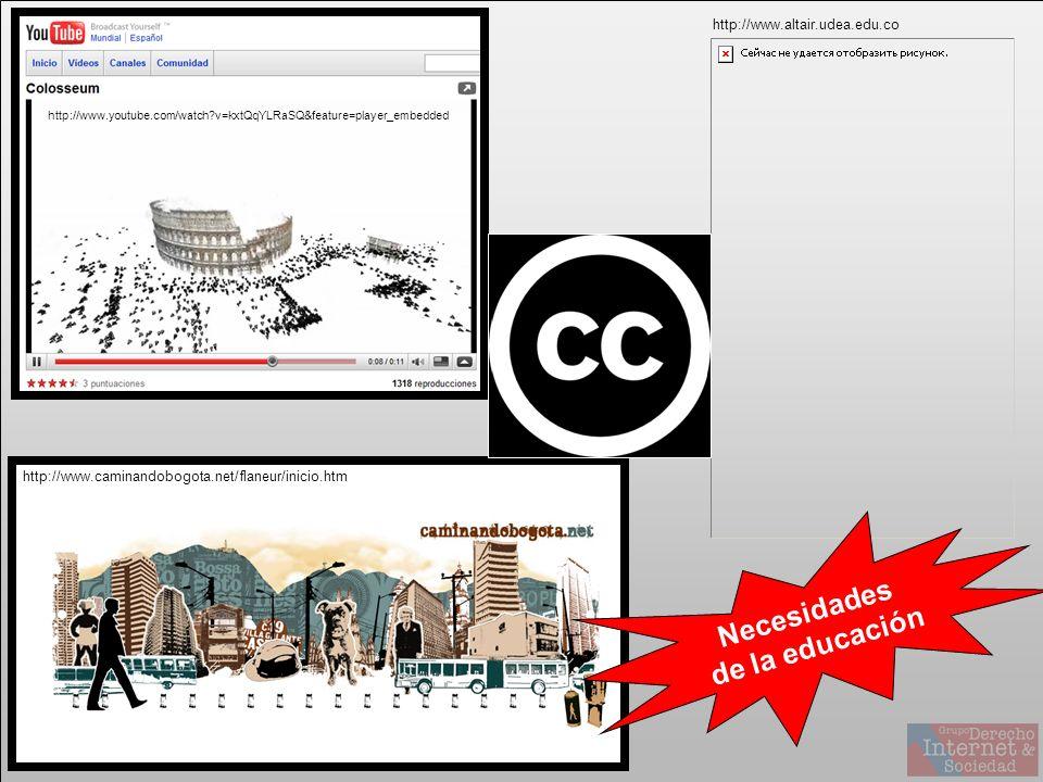 Necesidades de la educación http://www.youtube.com/watch v=kxtQqYLRaSQ&feature=player_embedded http://www.caminandobogota.net/flaneur/inicio.htm http://www.altair.udea.edu.co