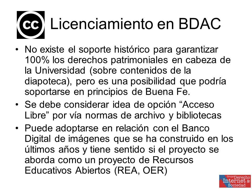 Licenciamiento en BDAC No existe el soporte histórico para garantizar 100% los derechos patrimoniales en cabeza de la Universidad (sobre contenidos de la diapoteca), pero es una posibilidad que podría soportarse en principios de Buena Fe.