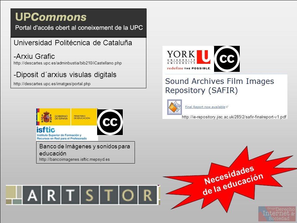 Necesidades de la educación Universidad Politécnica de Cataluña -Arxiu Grafic http://descartes.upc.es/adminbustia/bib210/iCastellano.php -Diposit d´arxius visulas digitals http://descartes.upc.es/imatges/portal.php Banco de Imágenes y sonidos para educación http://bancoimagenes.isftic.mepsyd.es http://ie-repository.jisc.ac.uk/285/2/safir-finalreport-v1.pdf
