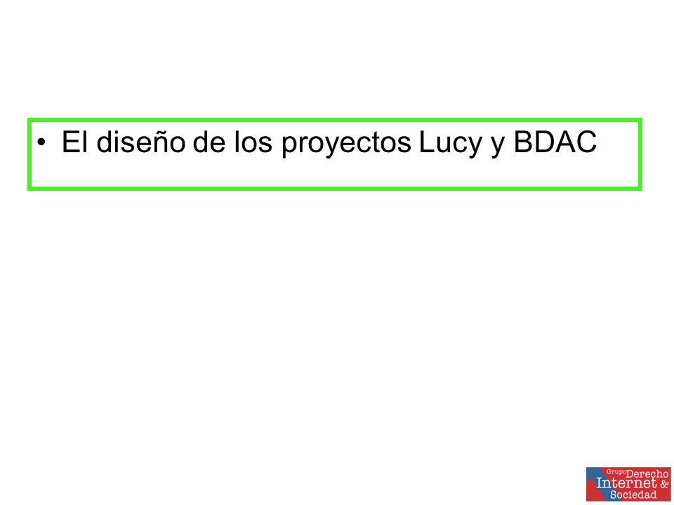 El diseño de los proyectos Lucy y BDAC