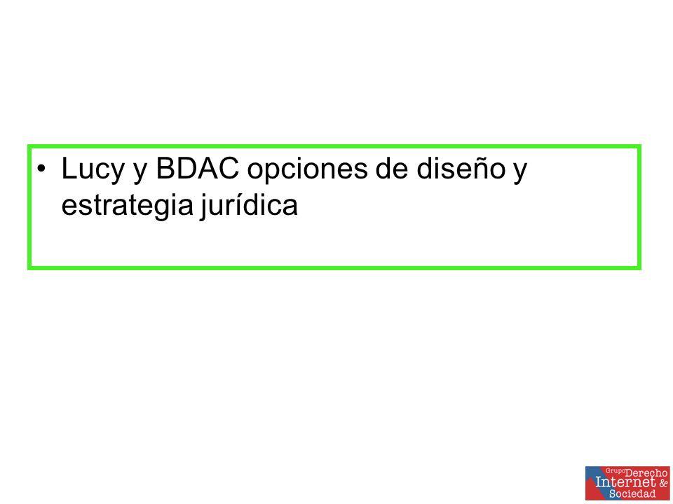 Lucy y BDAC opciones de diseño y estrategia jurídica