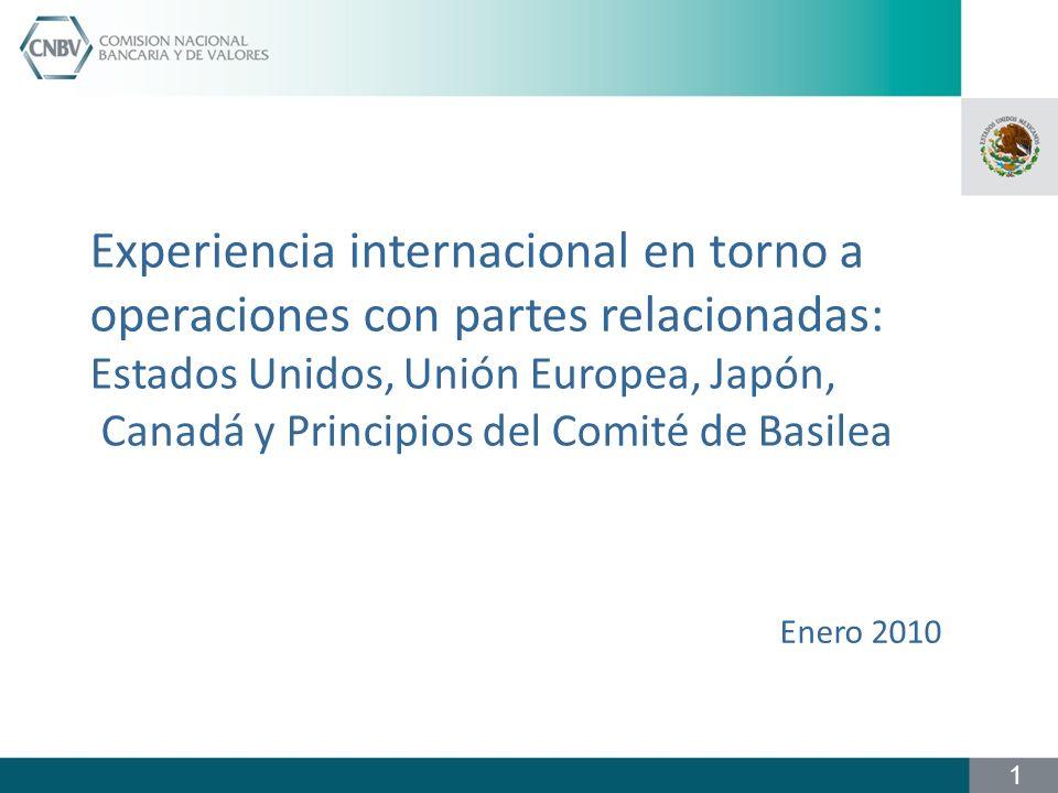 Experiencia internacional en torno a operaciones con partes relacionadas: Estados Unidos, Unión Europea, Japón, Canadá y Principios del Comité de Basilea Enero 2010 1