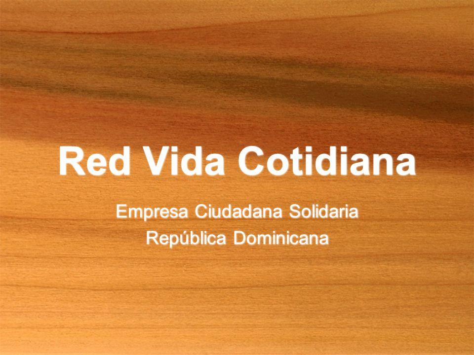Red Vida Cotidiana Empresa Ciudadana Solidaria República Dominicana Empresa Ciudadana Solidaria República Dominicana