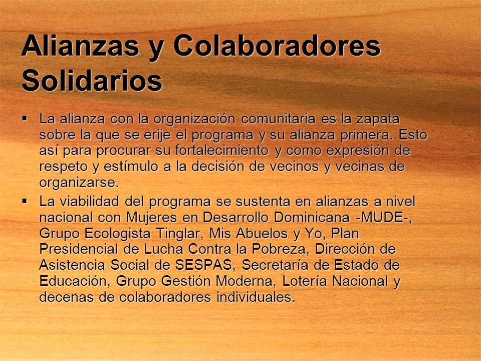 Alianzas y Colaboradores Solidarios La alianza con la organización comunitaria es la zapata sobre la que se erije el programa y su alianza primera. Es