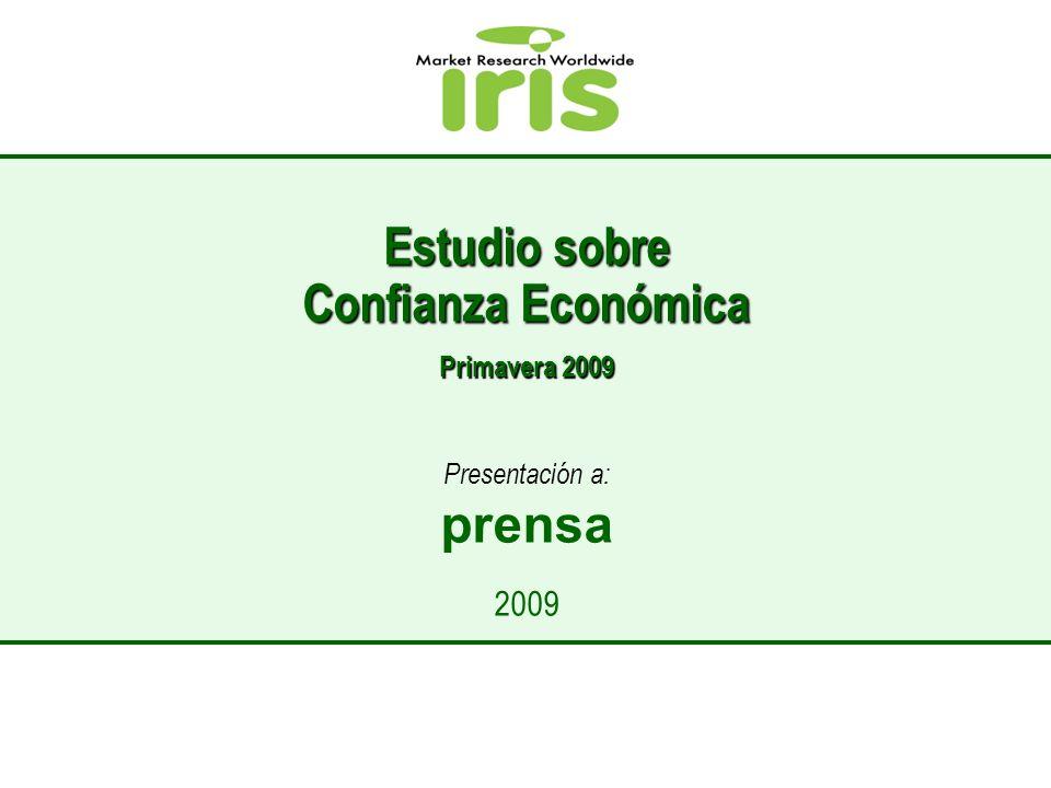 Estudio sobre Confianza Económica Primavera 2009 Presentación a: prensa 2009