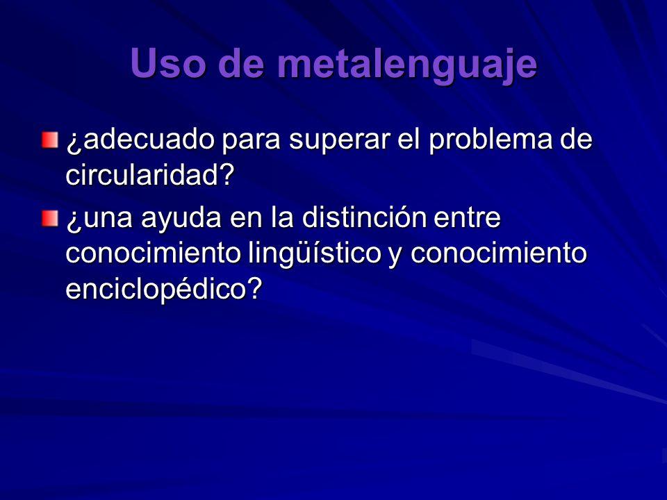 Uso de metalenguaje ¿adecuado para superar el problema de circularidad? ¿una ayuda en la distinción entre conocimiento lingüístico y conocimiento enci