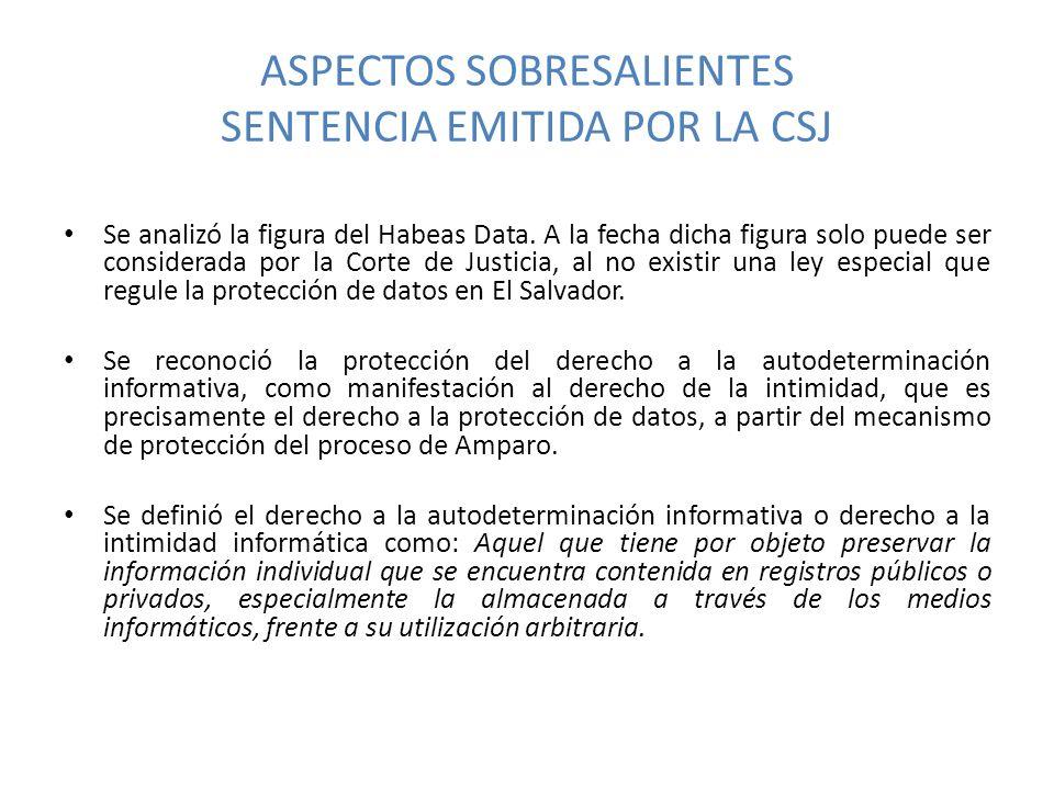 ASPECTOS SOBRESALIENTES SENTENCIA EMITIDA POR LA CSJ Se analizó la figura del Habeas Data.