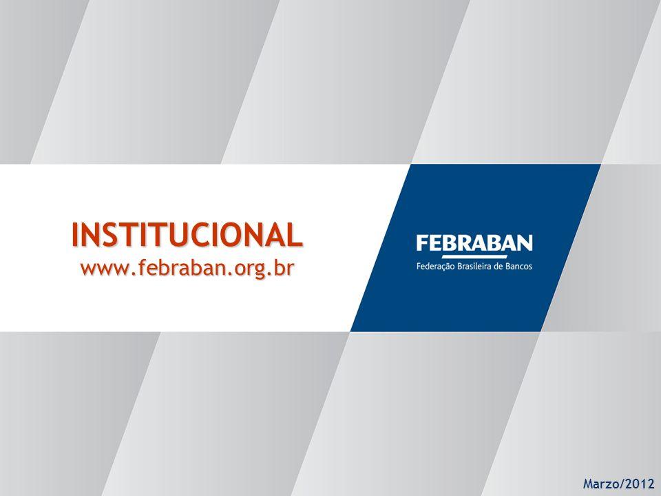 Marzo/2012 INSTITUCIONAL www.febraban.org.br