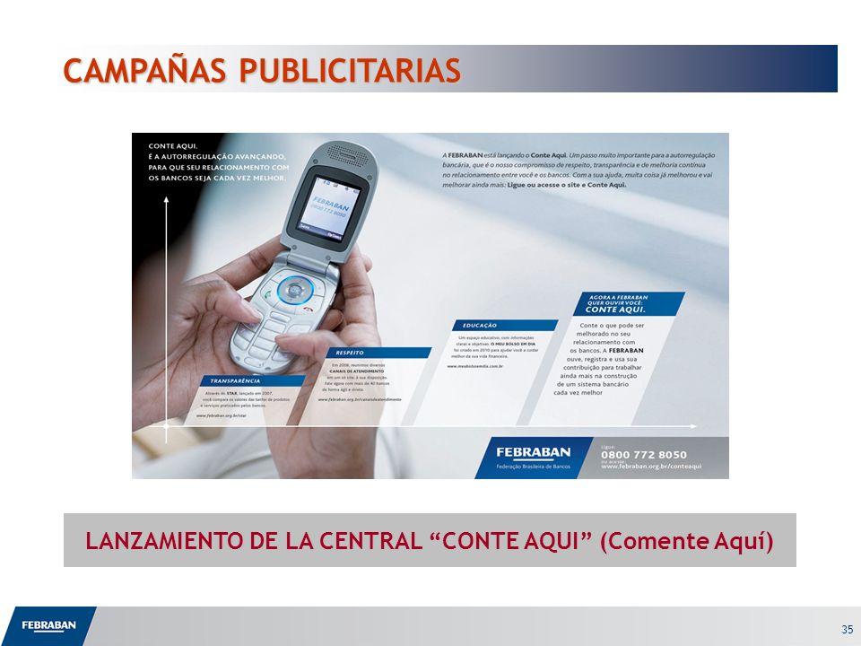 35 CAMPAÑAS PUBLICITARIAS CAMPAÑAS PUBLICITARIAS LANZAMIENTO DE LA CENTRAL CONTE AQUI (Comente Aquí)