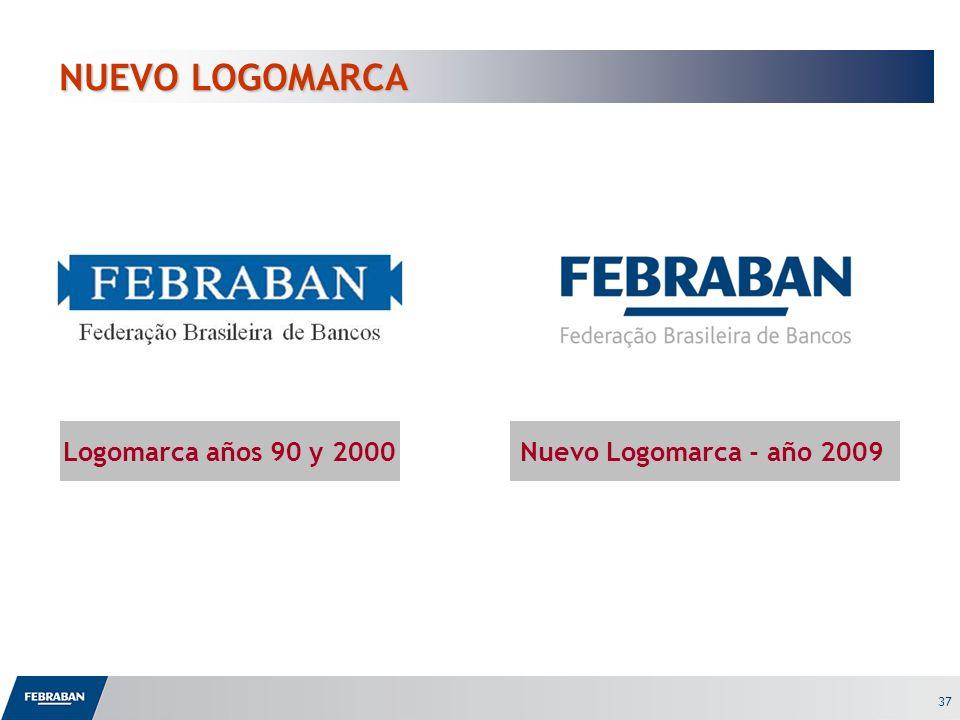 37 NUEVO LOGOMARCA Logomarca años 90 y 2000Nuevo Logomarca - año 2009