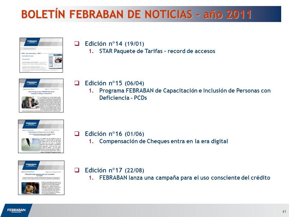 41 BOLETÍN FEBRABAN DE NOTICIAS – año 2011 BOLETÍN FEBRABAN DE NOTICIAS – año 2011 Edición nº14 (19/01) 1.STAR Paquete de Tarifas – record de accesos